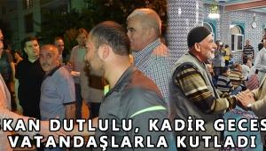 Başkan Dutlulu, Kadir Gecesi'ni vatandaşlarla Kutladı