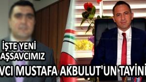Başsavcı Mustafa Akbulut'un tayini çıktı !