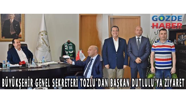 Büyükşehir Genel Sekreteri Tozlu'dan Başkan Dutlulu'ya ziyaret