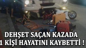 Dehşet Saçan Kazada 1 Kişi Hayatını Kaybetti !