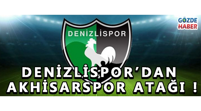 Denizlispor'dan Akhisarspor Atağı !