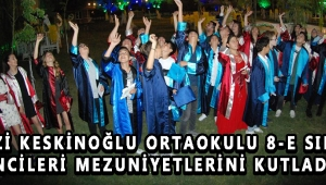 Fevzi Keskinoğlu Ortaokulu 8-E Sınıfı Öğrencileri Mezuniyetlerini Kutladılar !