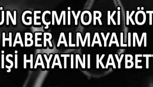 Gün Geçmiyor Kİ Kötü Haber Almayalım 1 Kişi Hayatını Kaybetti !