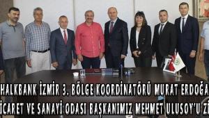 Halkbank İzmir 3. Bölge Koordinatörü Murat ERDOĞAN Akhisar Ticaret ve Sanayi Odası Başkanımız Mehmet ULUSOY'u ziyaret etti.
