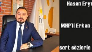 Hasan Eryılmaz, MHP'li Erkan Akçay'ı sert sözlerle eleştirdi