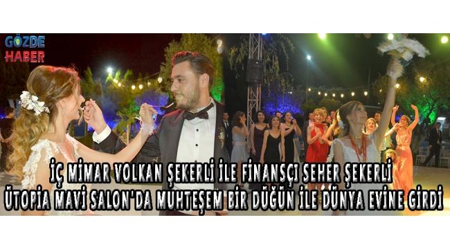 İç mimar Volkan Şekerli ile Finansçı Seher Şekerli Ütopia Mavi Salon'da muhteşem bir düğün ile dünya evine girdi