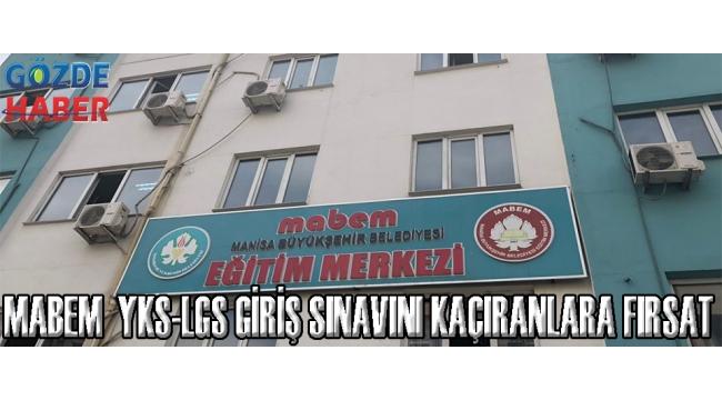 MABEM YKS-LGS GİRİŞ SINAVINI KAÇIRANLARA FIRSAT