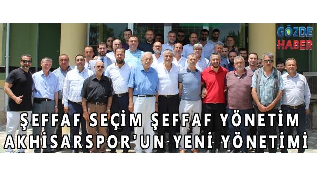 ŞEFFAF SEÇİM ŞEFFAF YÖNETİM Akhisarspor'un yeni yönetimi