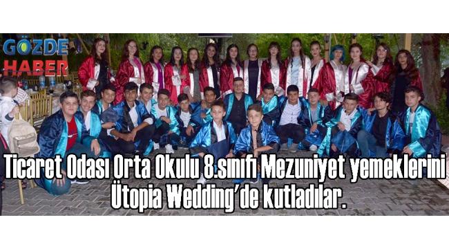 Ticaret Odası Orta Okulu 8.sınıfı Mezuniyet yemeklerini ve eğlencelerini Ütopia Wedding'de kutladılar.