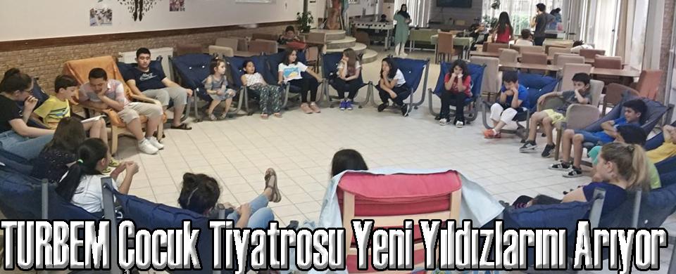 TURBEM Çocuk Tiyatrosu Yeni Yıldızlarını Arıyor