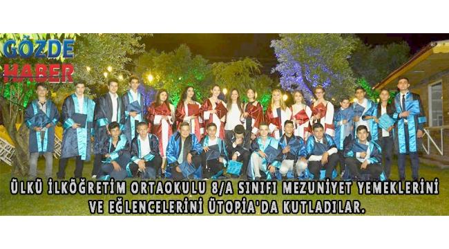 Ülkü İlköğretim ortaokulu 8/A Sınıfı mezuniyet yemeklerini ve eğlencelerini Ütopia'da kutladılar.