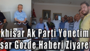 Akhisar Ak Parti Yönetimi Akhisar Gözde Haberi Ziyaret Etti