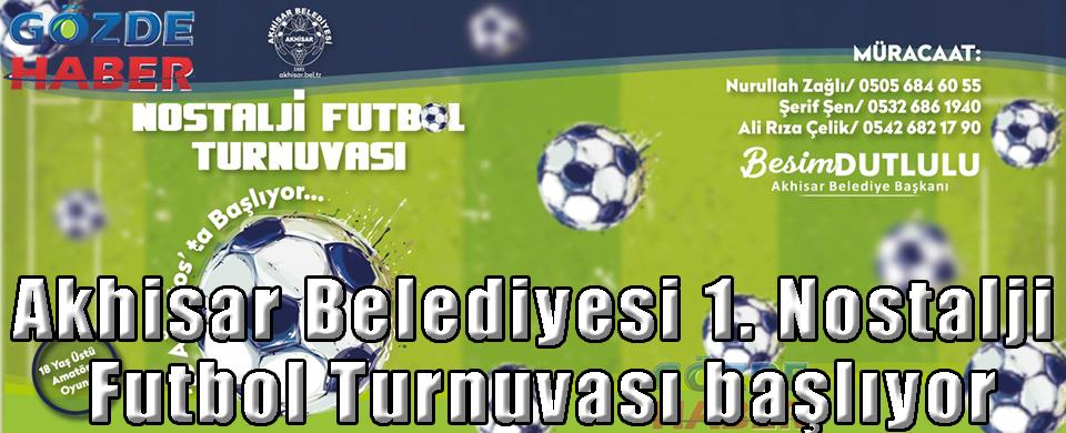 Akhisar Belediyesi 1. Nostalji Futbol Turnuvası başlıyor