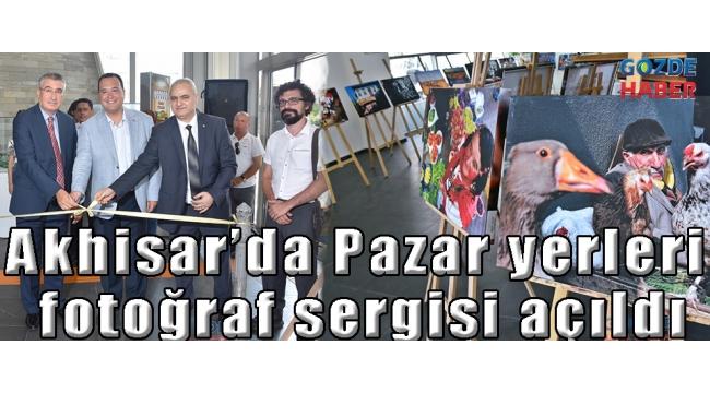 Akhisar'da Pazar yerleri fotoğraf sergisi açıldı