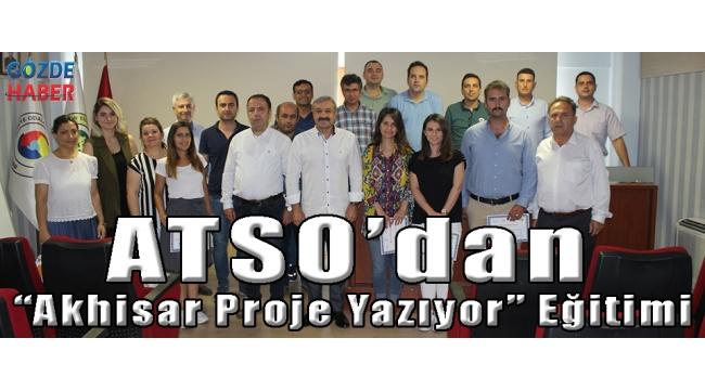 """ATSO'dan """"Akhisar Proje Yazıyor"""" Eğitimi"""