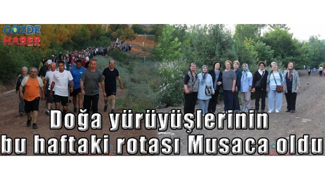 Doğa yürüyüşlerinin bu haftaki rotası Musaca oldu