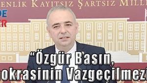 """""""Özgür Basın, Demokrasinin Vazgeçilmezidir"""""""