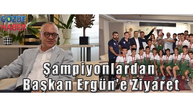 Şampiyonlardan Başkan Ergün'e Ziyaret