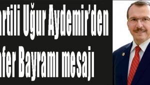 AK Partili Uğur Aydemir'den Zafer Bayramı mesajı