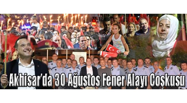 Akhisar'da 30 Ağustos Fener Alayı'nı Coşkusu
