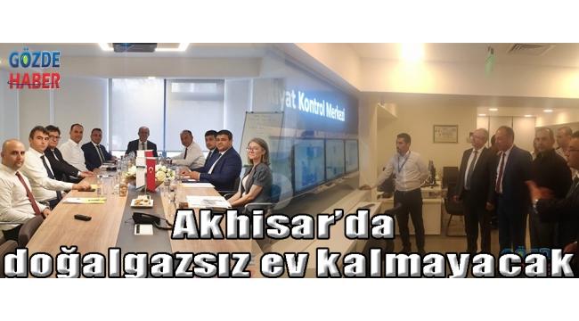 Akhisar'da doğalgazsız ev kalmayacak