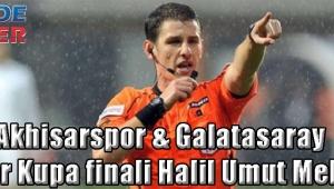 Akhisarspor & Galatasaray Süper Kupa finali Halil Umut Meler'in