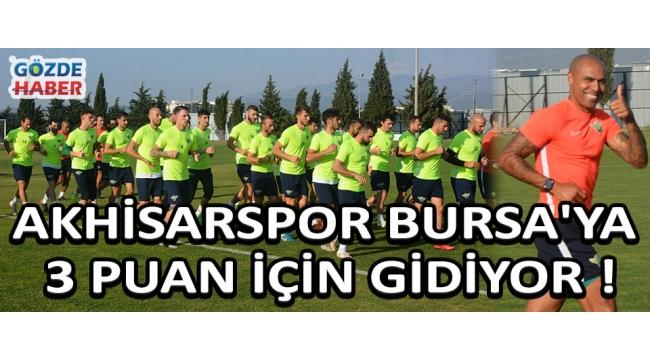 Akhisarspor Bursa'ya 3 Puan İçin Gidiyor !