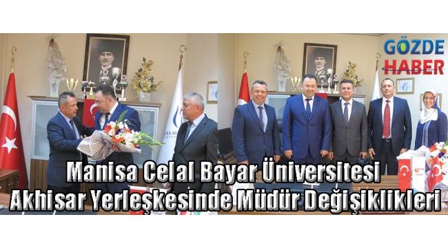 Manisa Celal Bayar Üniversitesi Akhisar Yerleşkesinde Müdür Değişiklikleri