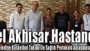 Özel Akhisar Hastanesi, Akhisar Belediye Basketbol Takımı İle Sağlık Protokolü Anlaşması İmzaladı..