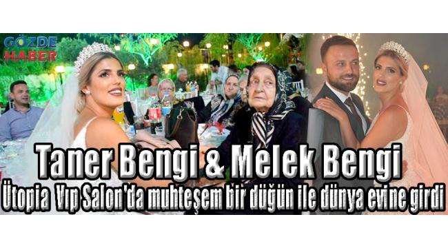 Taner Bengi & Melek Bengi Ütopia Vıp Salon'da muhteşem bir düğün ile dünya evine girdi