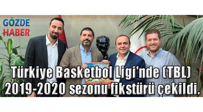Türkiye Basketbol Ligi'nde (TBL) 2019-2020 sezonu fikstürü çekildi.