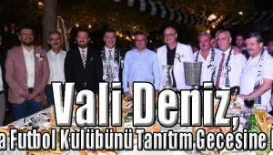 Vali Deniz, Manisa Futbol Kulübünü Tanıtım Gecesine Katıldı