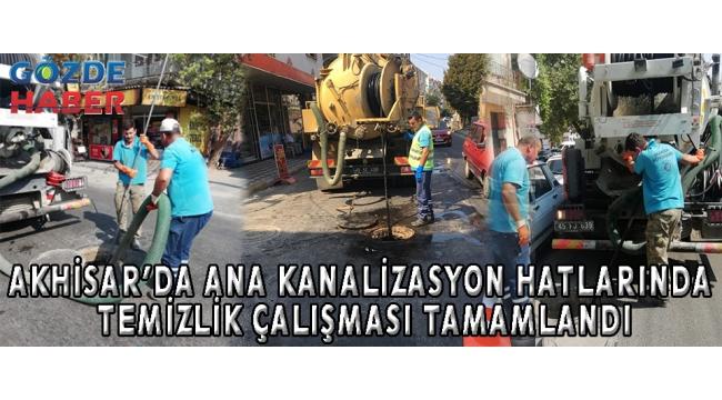 Akhisar'da Ana Kanalizasyon Hatlarında Temizlik Çalışması Tamamlandı