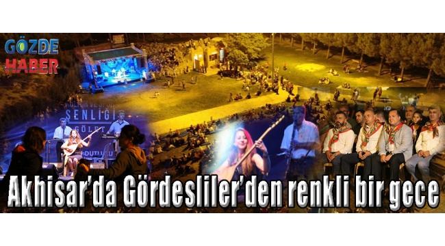 - Akhisar'da Gördesliler'den renkli bir gece