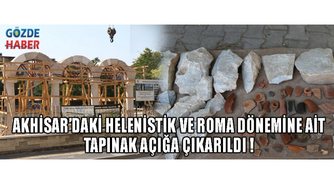 Akhisar'daki Helenistik ve Roma Dönemine Ait Tapınak Açığa Çıkarıldı