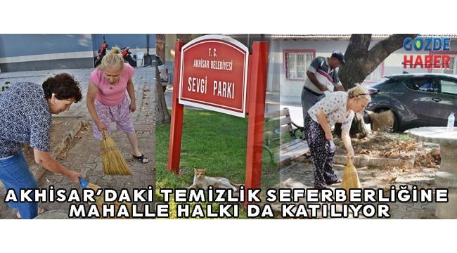 Akhisar'daki temizlik seferberliğine mahalle halkı da katılıyor