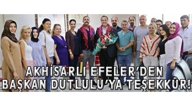Akhisarlı Efelerden Başkan Dutlulu'ya teşekkür