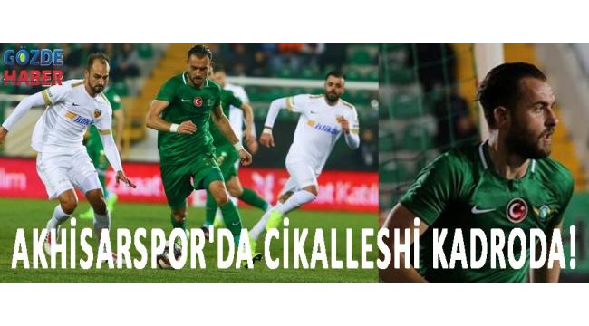 Akhisarspor'da Cikalleshi Kadroda