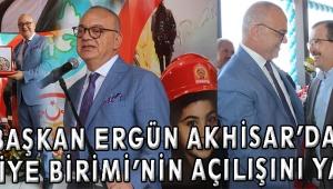 Başkan Ergün Akhisar'da İtfaiye Birimi'nin açılışını yaptı
