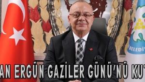 Başkan Ergün Gaziler Günü'nü Kutladı
