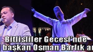Bitlisliler Gecesi'nde eski başkan Osman Barlık anıldı