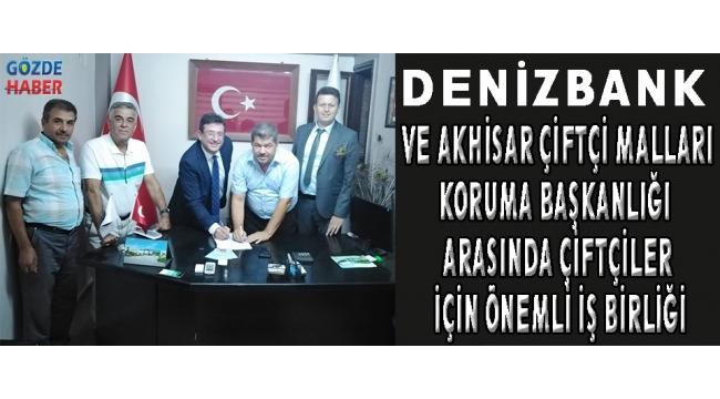 DenizBank ve Akhisar Çiftçi Malları Koruma Başkanlığı arasında ÇİFTÇİLER için önemli iş birliği