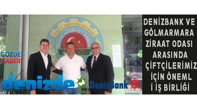 DenizBank ve Gölmarmara Ziraat Odası arasında Çiftçilerimiz için önemli iş birliği