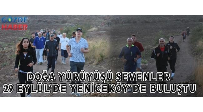 Doğa yürüyüşü sevenler 29 Eylül'de Yeniceköy'de buluştu