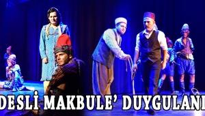 'Gördesli Makbule' Duygulandırdı