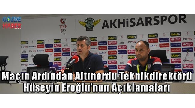 Maçın Ardından Altınordu Teknikdirektörü Hüseyin Eroğlu'nun Açıklamaları
