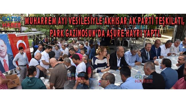 Muharrem Ayı vesilesiyle Akhisar Ak Parti Teşkilatı, park gazinosun'da aşure hayrı yaptı.