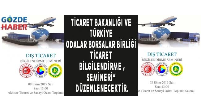 """Ticaret Bakanlığı ve Türkiye Odalar Borsalar Birliği Ticaret Bilgilendirme , Semineri"""" düzenlenecektir."""