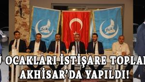 ÜLKÜ OCAKLARI İSTİŞARE TOPLANTISI AKHİSAR'DA YAPILDI