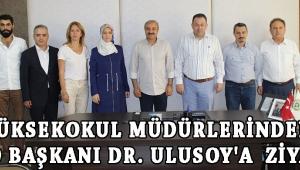 YÜKSEKOKUL MÜDÜRLERİNDEN ATSO BAŞKANI DR. ULUSOY'A ZİYARET